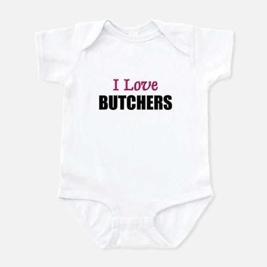I Love BUTCHERS Infant Bodysuit