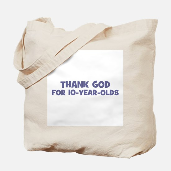 Thank God For 10-Year-Olds Tote Bag