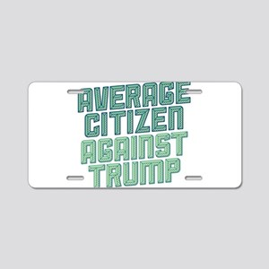 Average Citizen Against Trump Aluminum License Pla