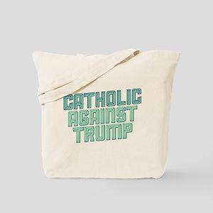 Catholic Against Trump Tote Bag