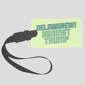 Delawarean Against Trump Luggage Tag