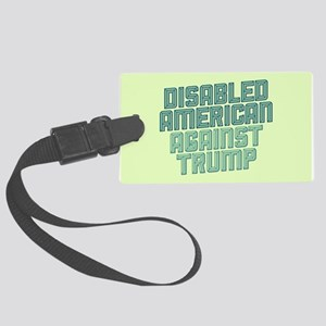 Disabled American Against Trump Luggage Tag