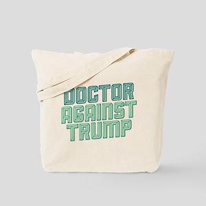 Doctor Against Trump Tote Bag