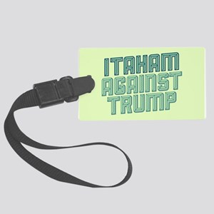 Itaham Against Trump Luggage Tag