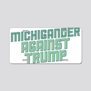 Michigander Against Trump Aluminum License Plate