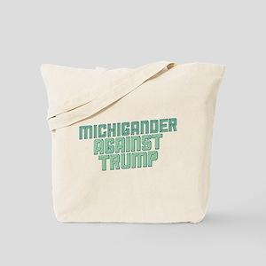 Michigander Against Trump Tote Bag