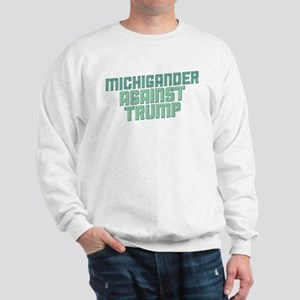 Michigander Against Trump Sweatshirt