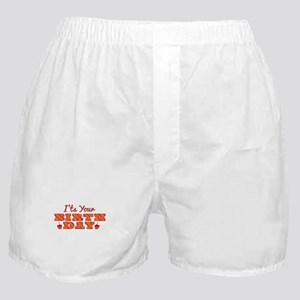 Its Your Birthday Boxer Shorts
