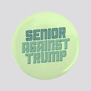 Senior Against Trump Button