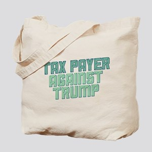Tax Payer Against Trump Tote Bag