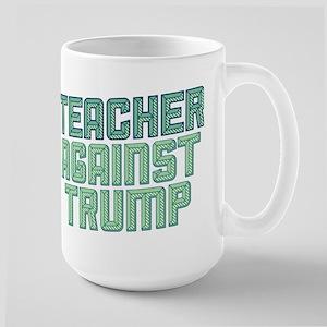 Teacher Against Trump Mugs