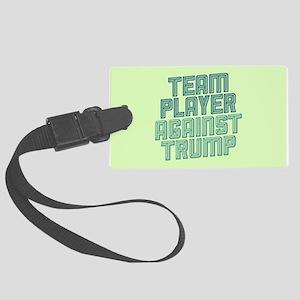 Team Player Against Trump Luggage Tag