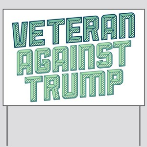 Veteran Against Trump Yard Sign