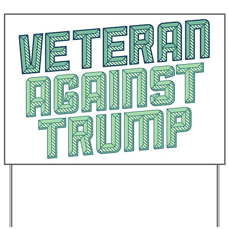 Veteran Against Trump Yard Sign