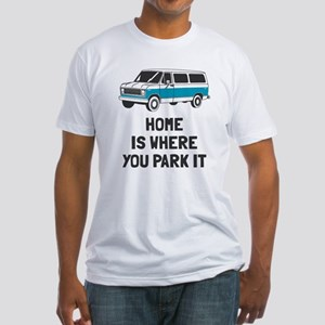 Home is where you park it Fitted T-Shirt
