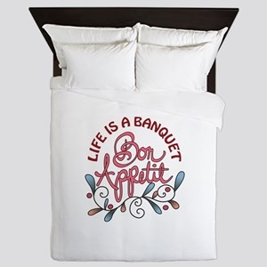 LIFE IS A BANQUET Queen Duvet