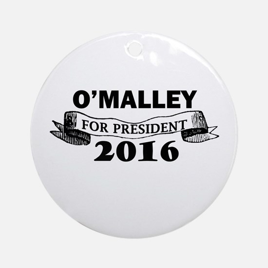 O'MALLEY FOR PRESIDENT 2016 Round Ornament