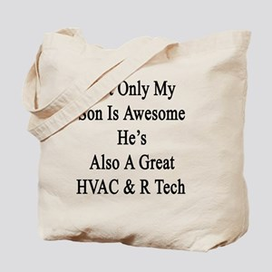 Not Only My Son Is Awesome He's Also A Gr Tote Bag