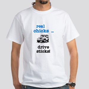 Real Chicks Drive Sticks! White T-Shirt