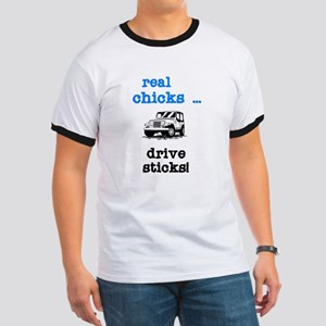 Real Chicks Drive Sticks! Ringer T