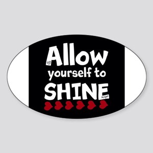 Allow yourself to SHINE! Sticker