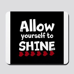 Allow yourself to SHINE! Mousepad