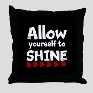Allow yourself to SHINE! Throw Pillow