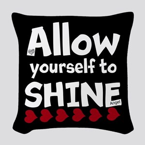 Allow yourself to SHINE! Woven Throw Pillow