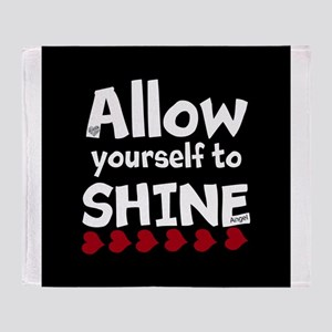 Allow yourself to SHINE! Throw Blanket