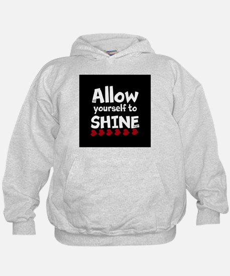 Allow yourself to SHINE! Hoody
