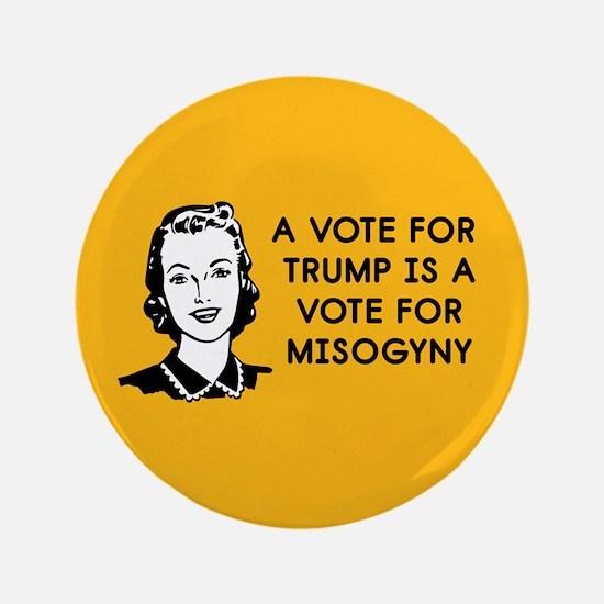 Trump Misogyny Button