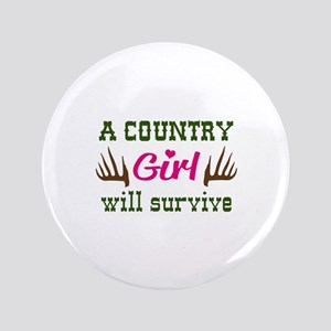 COUNTRY GIRL WILL SURVIVE Button