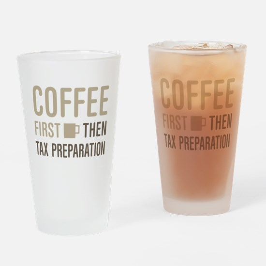 Coffee Then Tax Preparation Drinking Glass