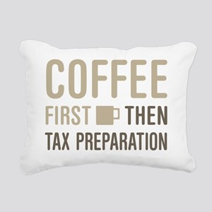 Coffee Then Tax Preparat Rectangular Canvas Pillow