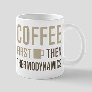 Coffee Then Thermodynamics Mugs