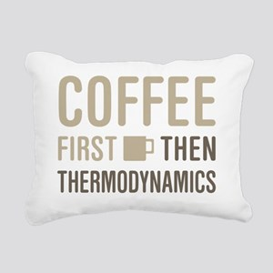 Coffee Then Thermodynami Rectangular Canvas Pillow