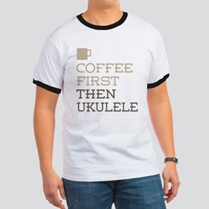 Coffee Then Ukulele T-Shirt