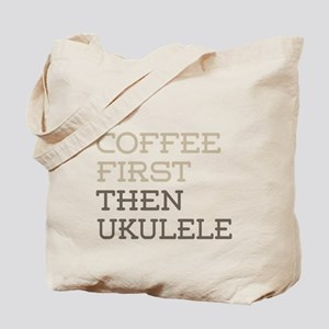 Coffee Then Ukulele Tote Bag
