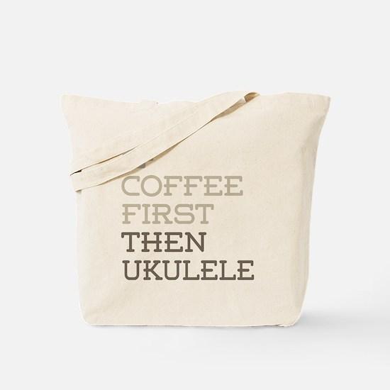 Coffee Then Ukulele Tote Bag