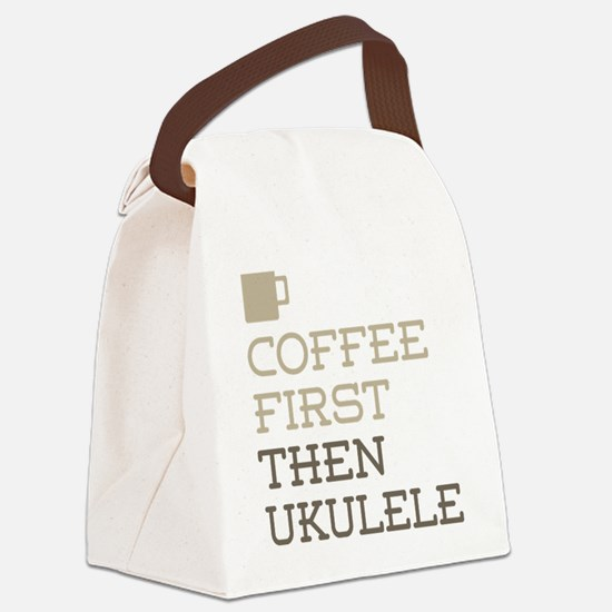 Coffee Then Ukulele Canvas Lunch Bag