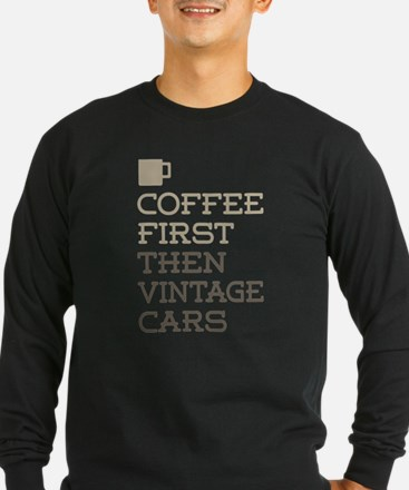 Coffee Then Vintage Cars Long Sleeve T-Shirt