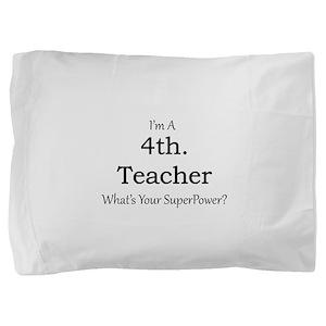 4th. Grade Teacher Pillow Sham