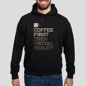 Coffee Then Virtual Reality Hoodie (dark)