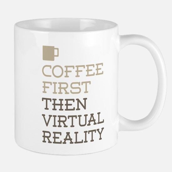 Coffee Then Virtual Reality Mugs