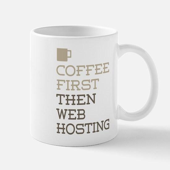 Coffee Then Web Hosting Mugs