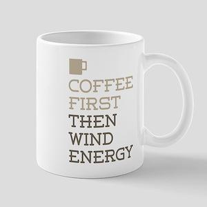 Coffee Then Wind Energy Mugs