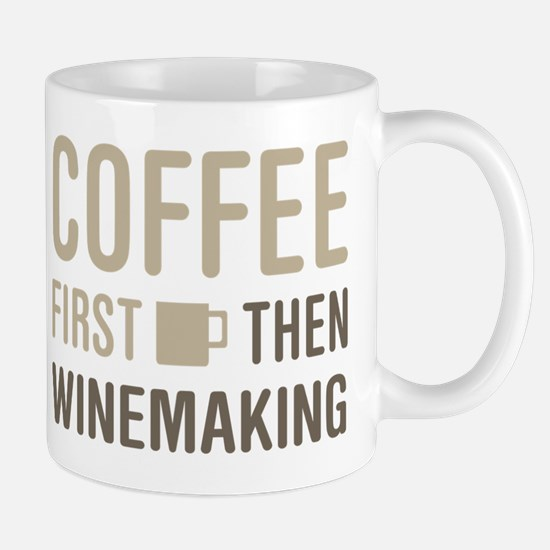 Coffee Then Winemaking Mugs