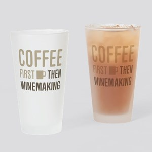 Coffee Then Winemaking Drinking Glass
