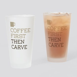 Coffee Then Carve Drinking Glass