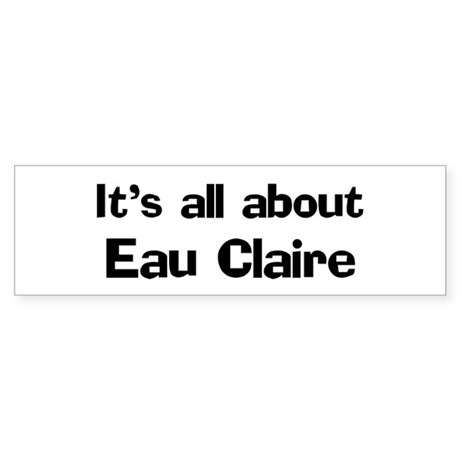 About Eau Claire Bumper Sticker